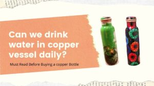 can we drink water in copper vessel daily