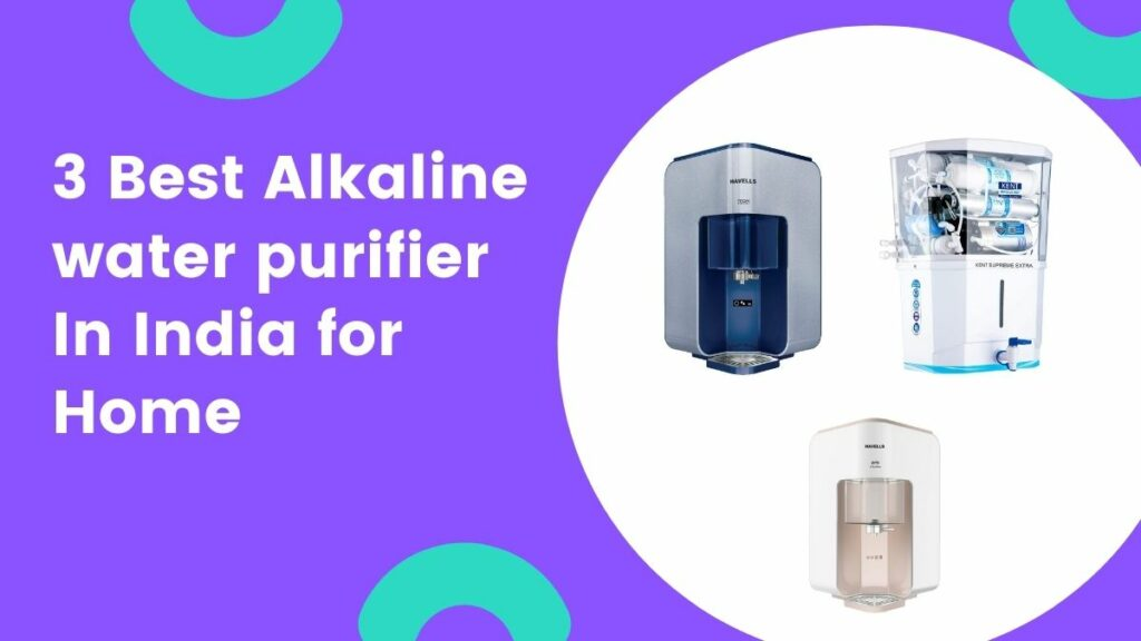 best alkaline water purifier in india for home
