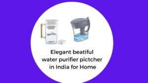 beautiful water purifier pitcher for home in India