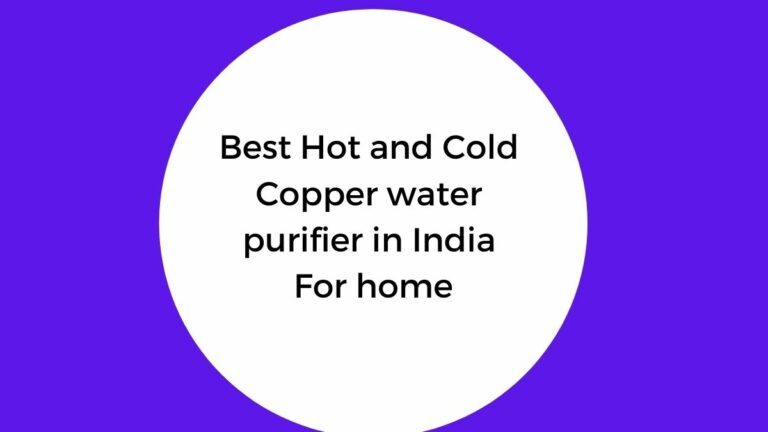 best hot and cold copper water purifier for home in india