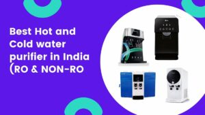 which is the best hot and cold water purifier for home in india