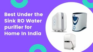 best under the sink ro wtaer purifier in india for home