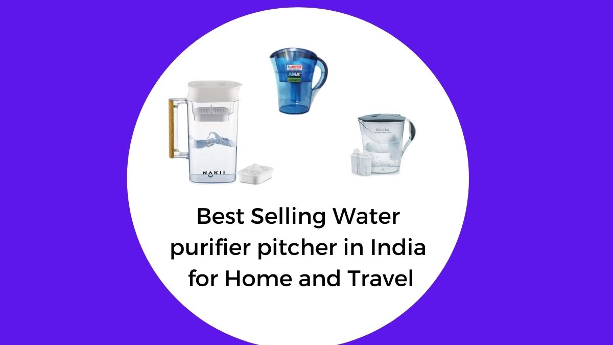 best water purifier pitcher for home and travel in india