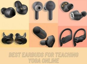 Best Earbuds for teaching online yoga